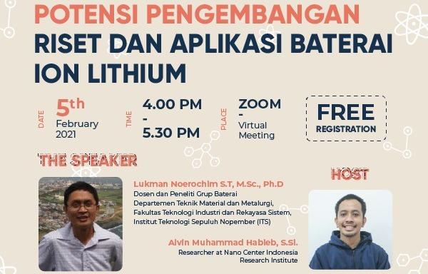 Nano Talks #22 Potensi Pengembangan Riset dan Aplikasi Baterai Ion Lithium