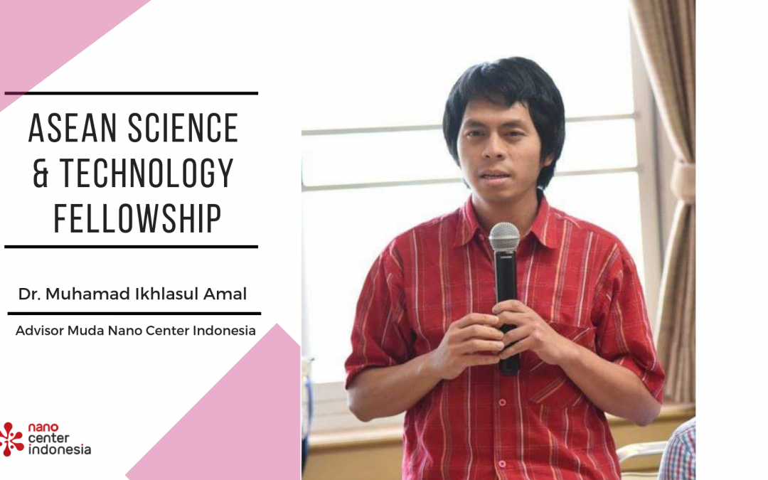 Advisor Muda Nano Center Terpilih Mengikuti ASEAN Science and Technology Fellowship