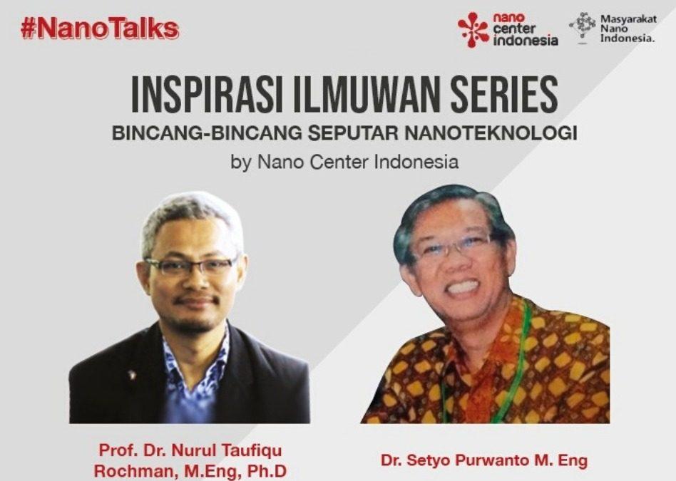 NanoTalks Inspirasi Ilmuwan Series