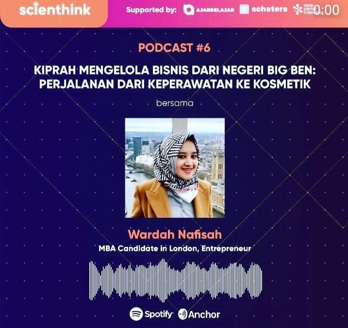 Podcast #6 Scienthink! Kiprah Mengelola Bisnis dari Negeri Big Ben: Perjalanan Dari Keperawatan Ke Kosmetik